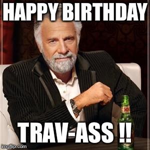I Dont Always Say Happy Birthdaybut When I Do Its To My Nie