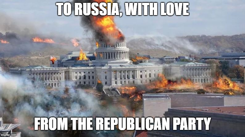 TO RUSSIA, WITH LOVE FROM THE REPUBLICAN PARTY | image tagged in gop,treason,trump | made w/ Imgflip meme maker