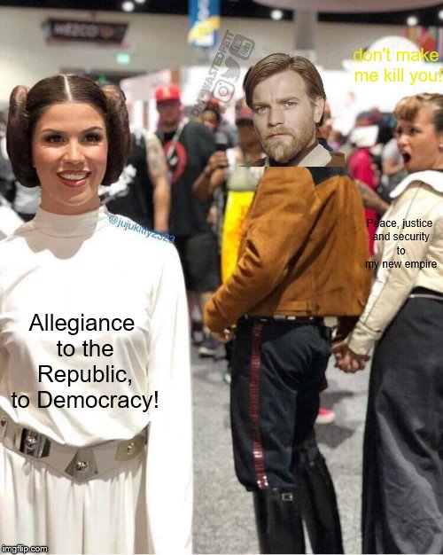 If you don't upvote me, then you're my enemy | Peace, justice and security to my new empire Allegiance to the Republic, to Democracy! don't make me kill you! | image tagged in distracted boyfriend star wars,memes,star wars prequels | made w/ Imgflip meme maker