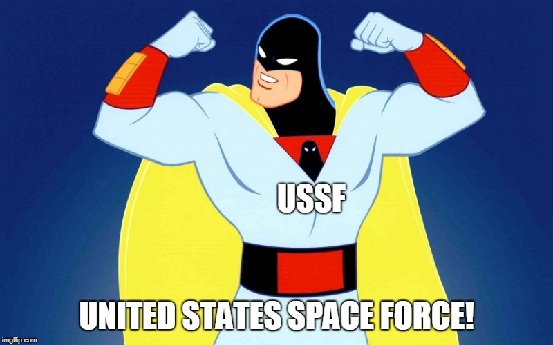Space Ghost | USSF UNITED STATES SPACE FORCE! | image tagged in space ghost | made w/ Imgflip meme maker