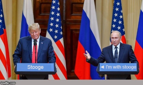 Putin's Stooge | Stooge ◄I'm with stooge | image tagged in trump,putin | made w/ Imgflip meme maker