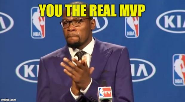 You The Real MVP Meme | YOU THE REAL MVP | image tagged in memes,you the real mvp | made w/ Imgflip meme maker