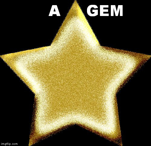 Gold star | A     GEM | image tagged in gold star | made w/ Imgflip meme maker