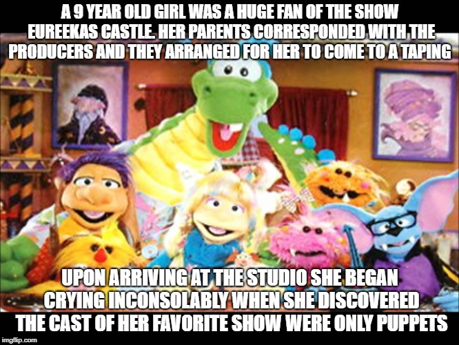 A 9 YEAR OLD GIRL WAS A HUGE FAN OF THE SHOW EUREEKAS CASTLE.HER PARENTS CORRESPONDED WITH THE PRODUCERS AND THEY ARRANGED FOR HER TO COME  | image tagged in eureekas castle,eureeka's castle,batly,eureeka,puppets,nickelodeon | made w/ Imgflip meme maker