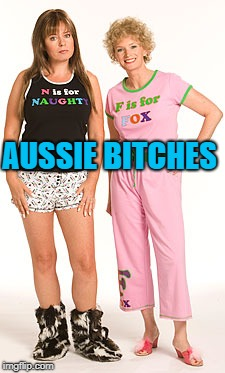 AUSSIE B**CHES | made w/ Imgflip meme maker