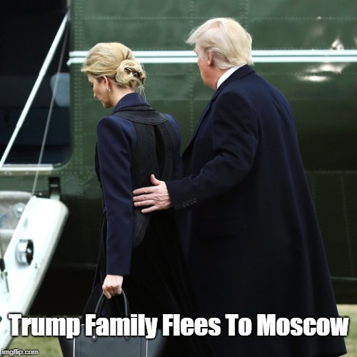 Trump Family Flees To Moscow | made w/ Imgflip meme maker