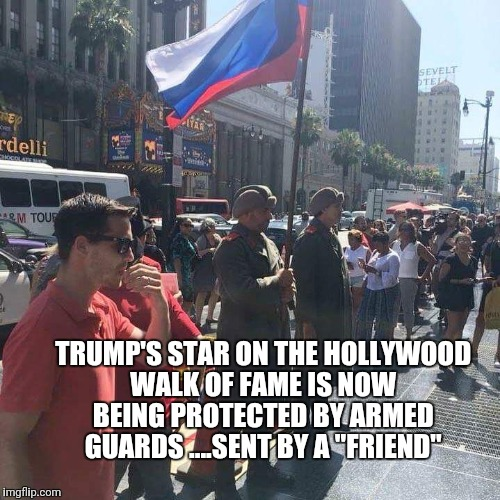 "Star guards | TRUMP'S STAR ON THE HOLLYWOOD WALK OF FAME IS NOW BEING PROTECTED BY ARMED GUARDS ....SENT BY A ""FRIEND"" 