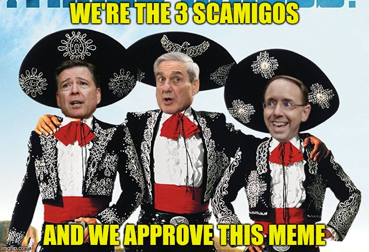3 Scamigos | WE'RE THE 3 SCAMIGOS AND WE APPROVE THIS MEME | image tagged in 3 scamigos | made w/ Imgflip meme maker
