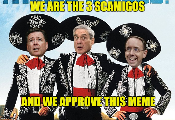 3 Scamigos | WE ARE THE 3 SCAMIGOS AND WE APPROVE THIS MEME | image tagged in 3 scamigos | made w/ Imgflip meme maker