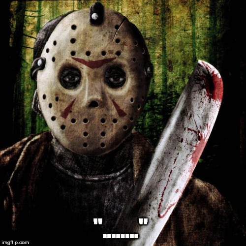 "Jason Voorhees | ""........"" 