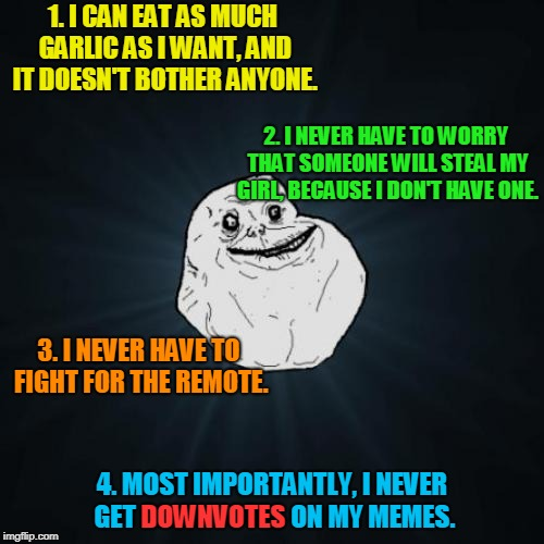 "See? It's not always bad being ""Forever Alone."" <<< Forever Alone Weekend, Jul 27-29, a socrates event. >>> 