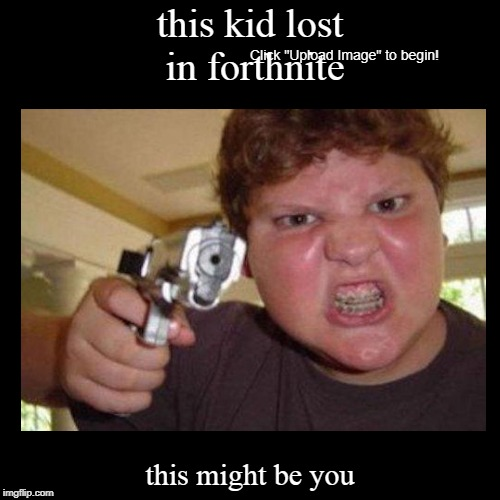 this kid lost in forthnite | this might be you | image tagged in funny,demotivationals | made w/ Imgflip demotivational maker