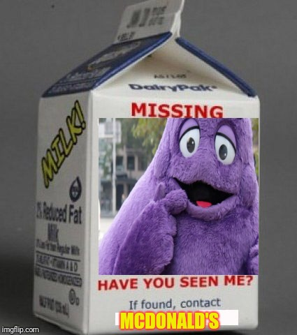 Missing McDonald's mascot | MCDONALD'S | image tagged in milk carton,grimace,mcdonald's,mcdonalds,memes | made w/ Imgflip meme maker