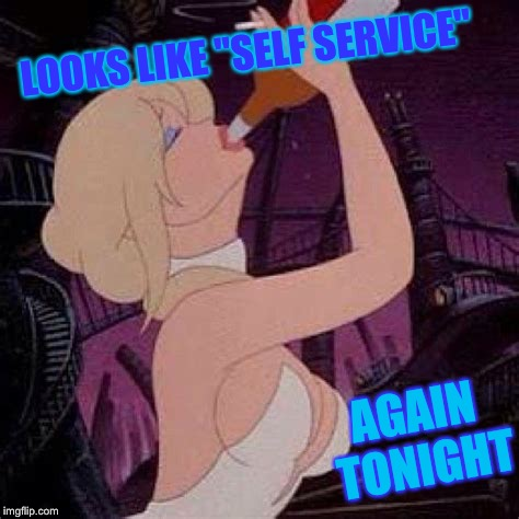 "LOOKS LIKE ""SELF SERVICE"" AGAIN TONIGHT 
