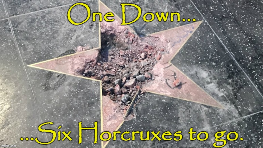 Harry Potter and the Orange Buffoon | One Down... ...Six Horcruxes to go. | image tagged in trumphorcrux,trump,trump star,horcrux,harry potter,funny memes | made w/ Imgflip meme maker