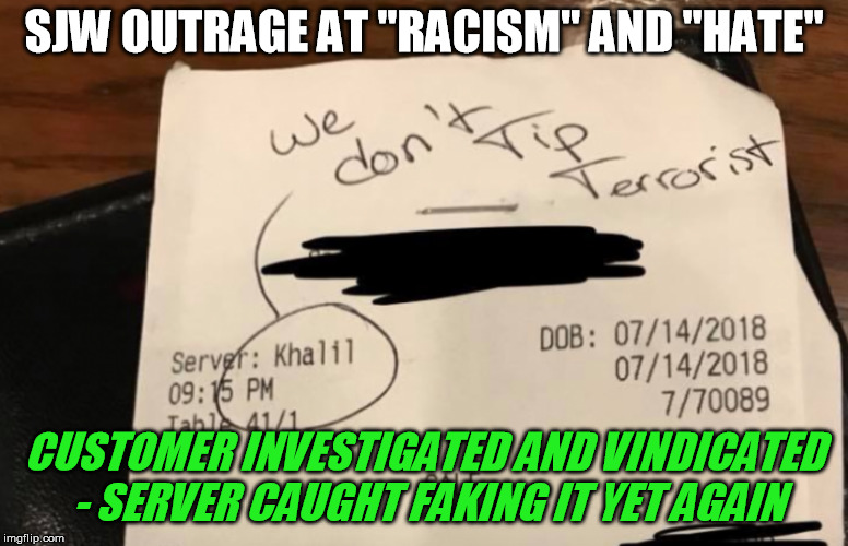 "Don't leap to your conclusions till you hear both sides | SJW OUTRAGE AT ""RACISM"" AND ""HATE"" CUSTOMER INVESTIGATED AND VINDICATED - SERVER CAUGHT FAKING IT YET AGAIN 