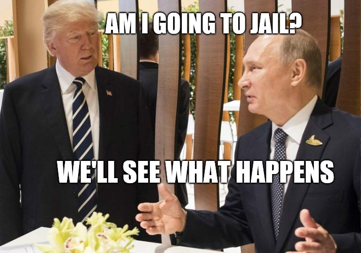 The favourite answer ..... |  AM I GOING TO JAIL? WE'LL SEE WHAT HAPPENS | image tagged in trump meme,funny memes,impeach trump,trump putin,trump russia,donald trump | made w/ Imgflip meme maker