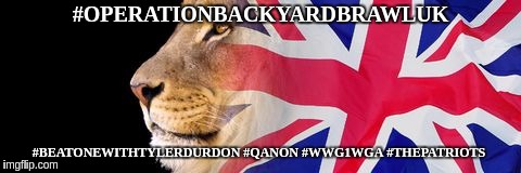 #OPERATIONBACKYARDBRAWLUK  | #OPERATIONBACKYARDBRAWLUK #BEATONEWITHTYLERDURDON #QANON #WWG1WGA #THEPATRIOTS | image tagged in children,grandchildren,child abuse,domestic abuse,the daily struggle | made w/ Imgflip meme maker