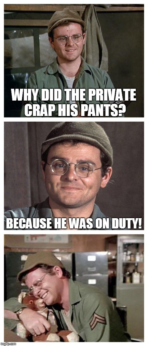 Bad Pun Radar |  WHY DID THE PRIVATE CRAP HIS PANTS? BECAUSE HE WAS ON DUTY! | image tagged in bad pun radar,duty,duty calls,pooping,private,army | made w/ Imgflip meme maker