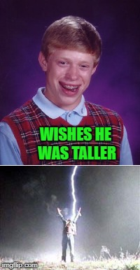 WISHES HE WAS TALLER | made w/ Imgflip meme maker