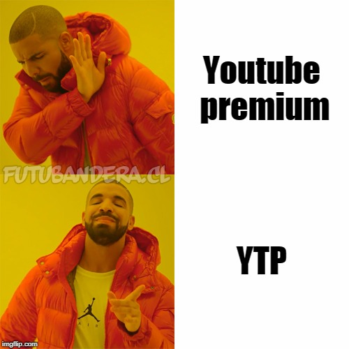 DRAKE | Youtube premium YTP | image tagged in drake | made w/ Imgflip meme maker