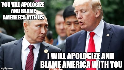 I WILL APOLOGIZE AND BLAME AMERICA WITH YOU YOU VILL APOLOGIZE AND BLAME AMEREECA VITH US | made w/ Imgflip meme maker