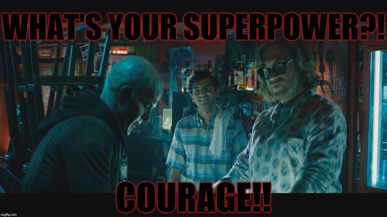 WHAT'S YOUR SUPERPOWER?! COURAGE!! | image tagged in pinder has courage | made w/ Imgflip meme maker