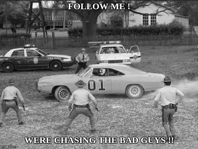 #QAnon WERE CHASING THE BAD GUYS! | FOLLOW ME ! WERE CHASING THE BAD GUYS !! | image tagged in general lee,child abuse,police,new world order,faith in humanity,the great awakening | made w/ Imgflip meme maker