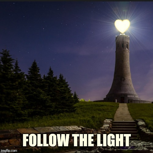 Love Lighthouse | FOLLOW THE LIGHT | image tagged in love lighthouse | made w/ Imgflip meme maker