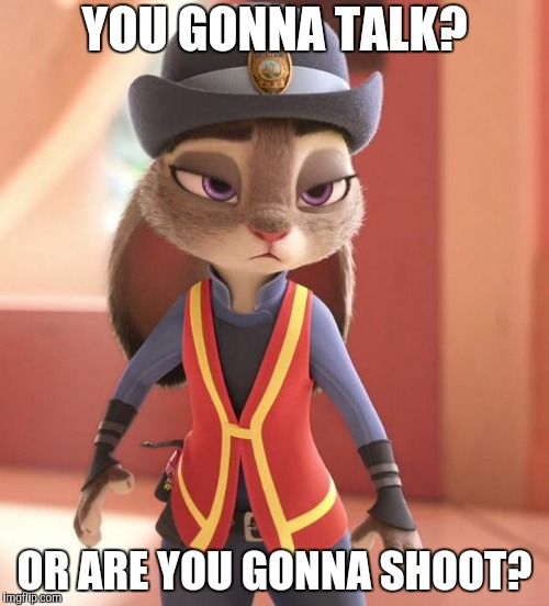 Wild West Judy | YOU GONNA TALK? OR ARE YOU GONNA SHOOT? | image tagged in judy hopps smug,zootopia,judy hopps,parody,funny,memes | made w/ Imgflip meme maker