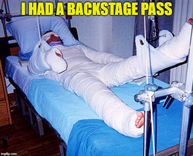 I HAD A BACKSTAGE PASS | made w/ Imgflip meme maker