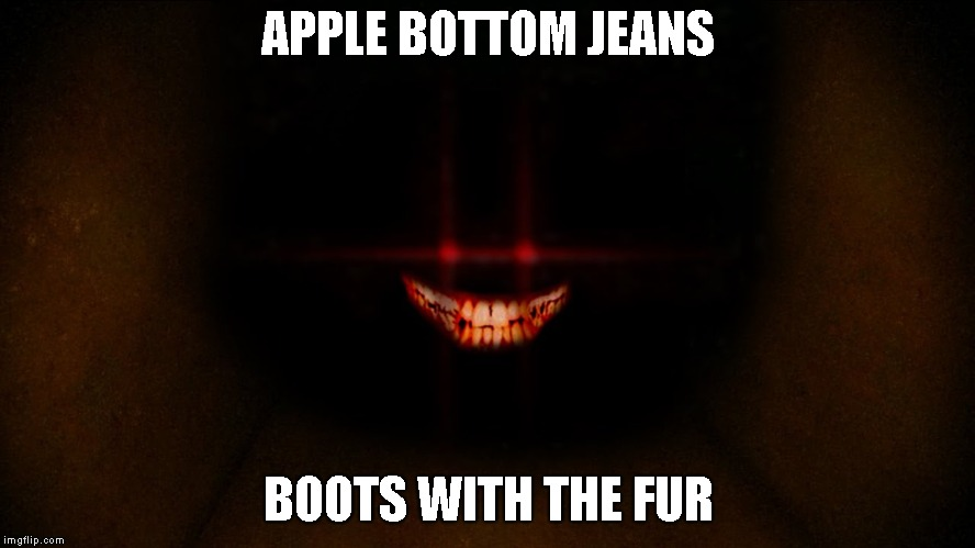 APPLE BOTTOM JEANS | APPLE BOTTOM JEANS BOOTS WITH THE FUR | image tagged in wefgrf,u6trfyg,tyuil | made w/ Imgflip meme maker