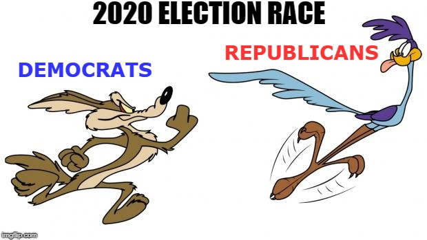 REPUBLICANS DEMOCRATS 2020 ELECTION RACE | image tagged in road runner | made w/ Imgflip meme maker