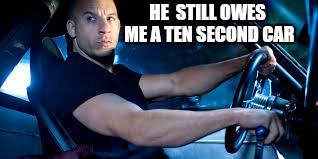 HE  STILL OWES ME A TEN SECOND CAR | made w/ Imgflip meme maker