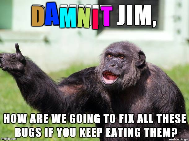 Dammit Jim | D A M N I T | image tagged in dammit jim | made w/ Imgflip meme maker