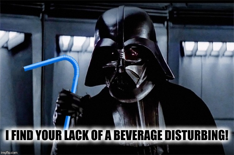 I FIND YOUR LACK OF A BEVERAGE DISTURBING! | made w/ Imgflip meme maker