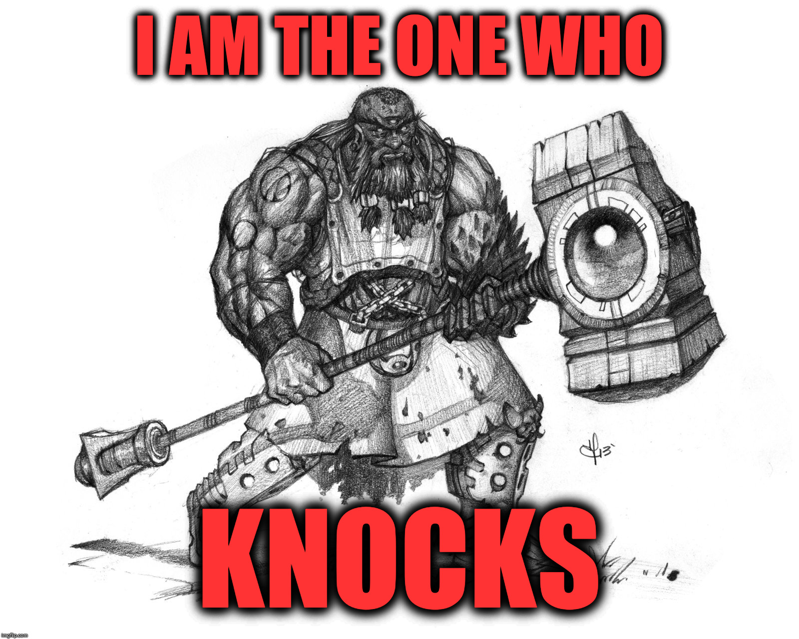 Troll Smasher | I AM THE ONE WHO KNOCKS | image tagged in troll smasher | made w/ Imgflip meme maker