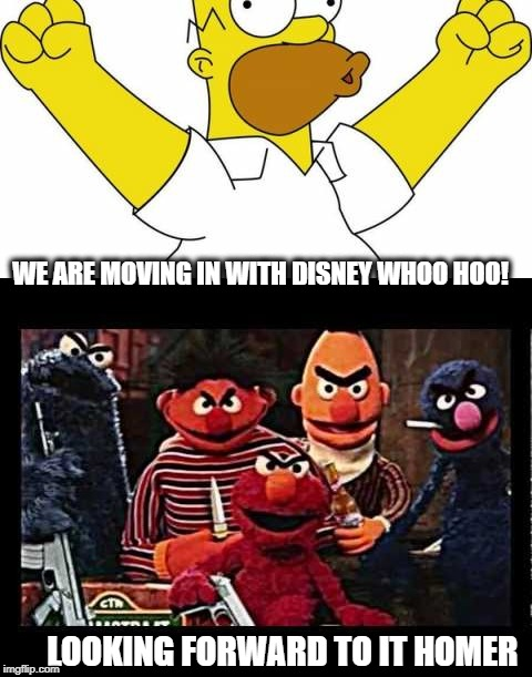 Homer meets Bert and Ernie | WE ARE MOVING IN WITH DISNEY WHOO HOO! LOOKING FORWARD TO IT HOMER | image tagged in memes,funny memes,disney,simpsons | made w/ Imgflip meme maker