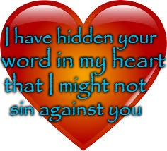 Psalms 119:11 Have Hidden  your Word in My Heart | I have hidden your sin against you word in my heart that I might not | image tagged in bible,holy bible,bible verse,scripture,holy spirit,lord | made w/ Imgflip meme maker