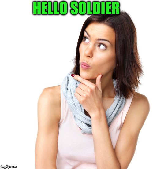 HELLO SOLDIER | made w/ Imgflip meme maker
