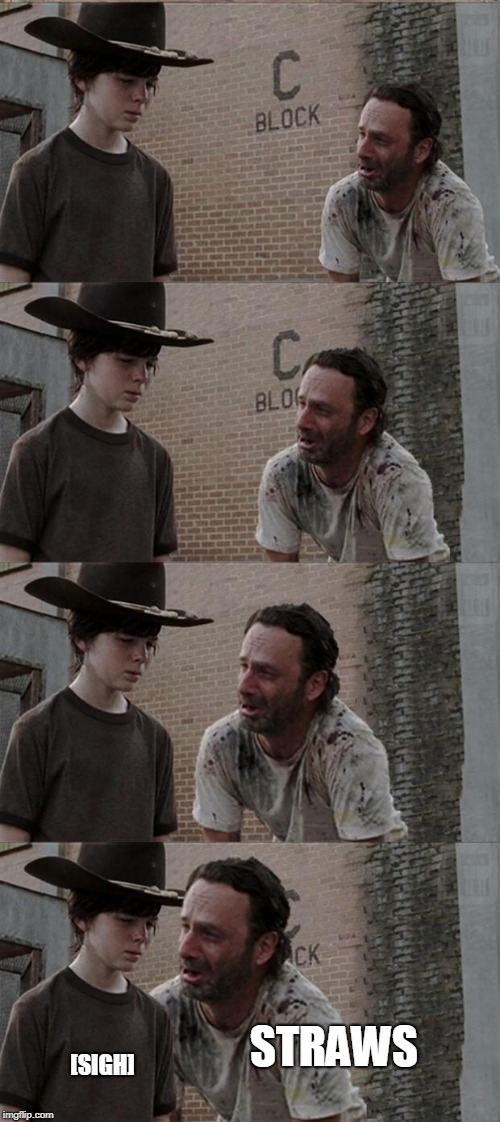 Rick and Carl Long Meme | STRAWS [SIGH] | image tagged in memes,rick and carl long | made w/ Imgflip meme maker