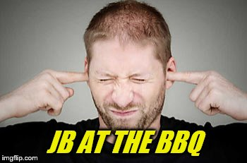 JB AT THE BBQ | made w/ Imgflip meme maker