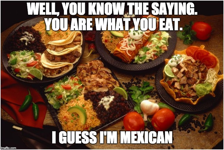 Mexican Food Memes Gifs Imgflip