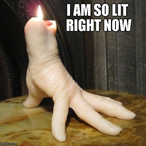 I AM SO LIT RIGHT NOW | made w/ Imgflip meme maker