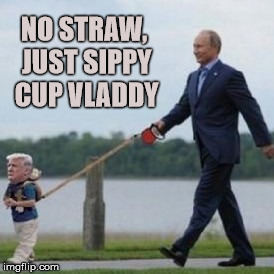 NO STRAW, JUST SIPPY CUP VLADDY | made w/ Imgflip meme maker