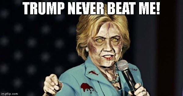 Punch Drunk Politician Won't Look In The Mirror About Current Events Or Past Ones | TRUMP NEVER BEAT ME! | image tagged in hillary clinton,hillary,clinton,donald trump,trump,president trump | made w/ Imgflip meme maker