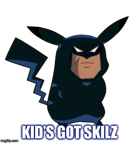 KID'S GOT SKILZ | made w/ Imgflip meme maker
