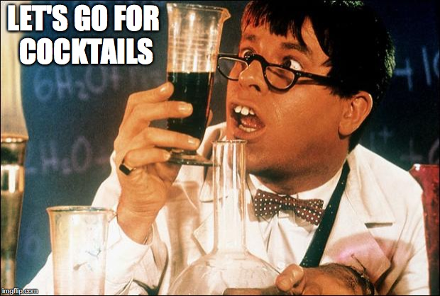 Jerry Lewis Nutty Professor | LET'S GO FOR COCKTAILS | image tagged in jerry lewis nutty professor | made w/ Imgflip meme maker
