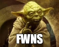 yoda | FWNS | image tagged in yoda | made w/ Imgflip meme maker