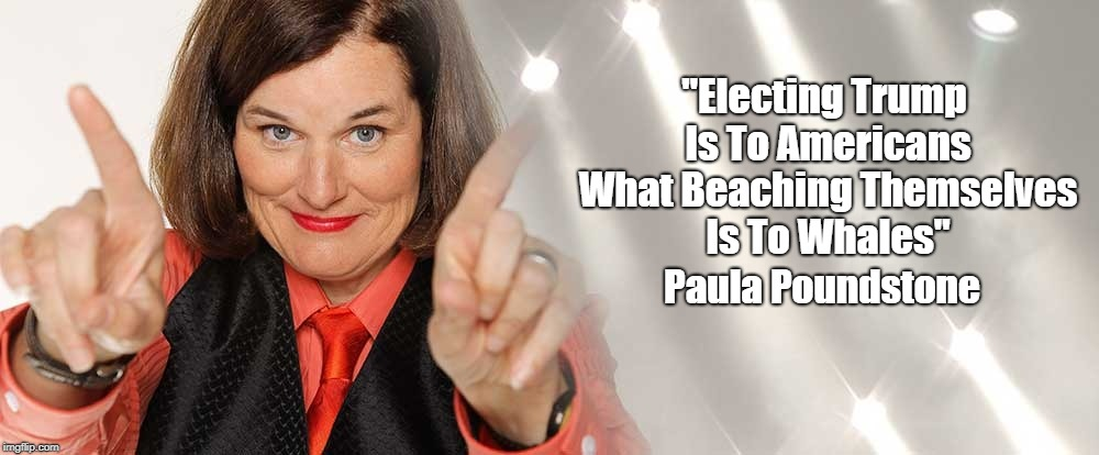 "Paula Poundstone Nails Trump's Election | ""Electing Trump Is To Americans What Beaching Themselves Is To Whales"" Paula Poundstone 